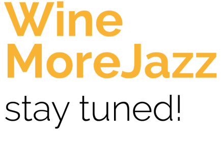 WineMoreJazz..stay tuned-01